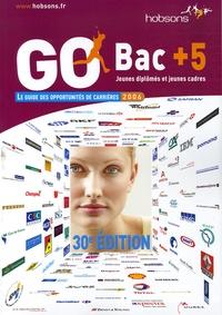 Pascale Kroll et Clarisse Juompan - Go Bac+5 - Le guide des opportunités de carrières.