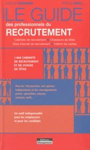 Pascale Kroll et Gwénolé Guiomard - Le guide des professionnels du recrutement.