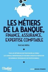 Pascale Kroll - Les métiers de la banque, finance, assurance, expertise comptable.