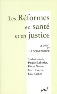 Pascale Laborier et Pierre Noreau - Les réformes en santé et en justice - Le droit et la gouvernance.