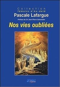 Pascale Lafargue - Nos vies oubliées - De l'après vie à la réincarnation.