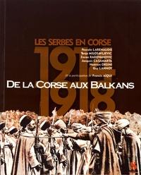 Pascale Larenaudie et Tanja Milosavljevic - De la Corse aux Balkans - Les Serbes en Corse (1914-1918).