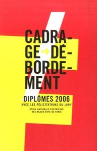 Pascale Le Thorel - Cadrage - Débordement - Diplômés 2006 en deux volumes.