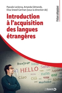 Pascale Leclercq et Amanda Edmonds - Introduction à l'acquisition des langues étrangères.