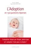Pascale Lemare et Agnès Muckensturm - L'Adoption en 150 questions-réponses.