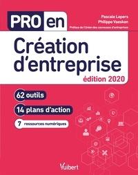 Pascale Lepers et Philippe Vaesken - Pro en Création d'entreprise édition 2020 - 62 outils et 14 plans d'action.