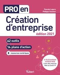 Pascale Lepers et Philippe Vaesken - Pro en création d'entreprise - 62 outils, 14 plans d'action, 8 ressources numériques.