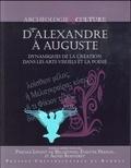 Pascale Linant de Bellefonds et Evelyne Prioux - D'Alexandre à Auguste - Dynamiques de la création dans les arts visuels et la poésie.