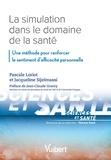 Pascale Loriot et Jacqueline Sijelmassi - La simulation dans le domaine de la santé - Une méthode pour renforcer le sentiment d'efficacité personnelle.