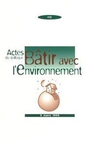 Pascale Maes - Bâtir avec l'environnement - Actes du colloque 9 mars 1999.