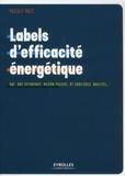 Pascale Maes - Labels d'efficacité énergétique - HQE, BBC-Effinergie, Maison Passive, RT 2005/2012, Qualitel.