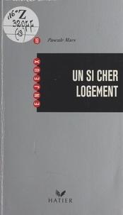 Pascale Maes - Un si cher logement.