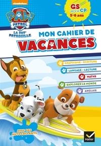 Pascale Magni et Rachel Valentin - Mon cahier de vacances Pat'Patrouille GS vers le CP - 5-6 ans.