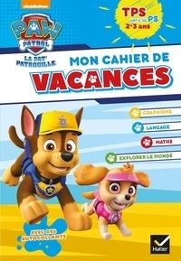 Pascale Magni - Mon cahier de vacances Pat'Patrouille TPS vers la PS - 2-3 ans.