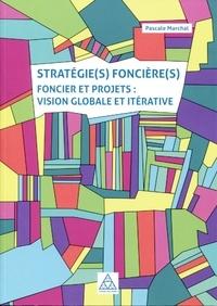 Pascale Marchal - Stratégie(s) foncière(s) - Foncier et projets : vision globale et itérative.