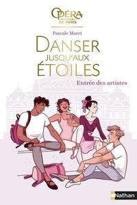 Pascale Maret - Danser jusqu'aux étoiles Tome 1 : Entrée des artistes.