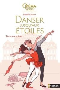 Pascale Maret - Danser jusqu'aux étoiles Tome 2 : Tous en scène.