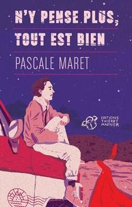 Pascale Maret - N'y pense plus, tout est bien.