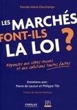 Pascale-Marie Deschamps - Les marchés font-ils la loi ? - Réponses aux idées reçues et aux solutions toutes faites.