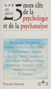 Pascale Marson - 25 mots clés de la psychologie et de la psychanalyse.