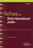 Pascale Martin-Bidou - Fiches de droit international public - Rappels de cours et exercices corrigés.