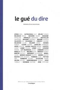 Pascale Martin et Jean-Jacques Nguyen - Le gué du dire - Itinéraires d'une transmission.