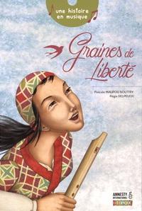 Pascale Maupou Boutry et Régis Delpeuch - Graines de liberté. 1 CD audio