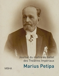 Pascale Melani - Journal du maître de ballet des Théâtres Impériaux Marius Ivanovitch Petipa.