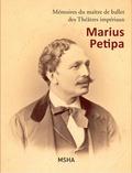 Pascale Melani et Marius Petipa - Mémoires du maître de ballet des Théâtres impériaux - Marius Petipa.