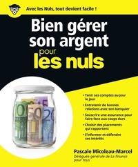 Pascale Micoleau-Marcel - Bien gérer son argent pour les nuls.