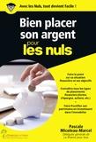 Pascale Micoleau-Marcel - Bien placer son argent pour les nuls.