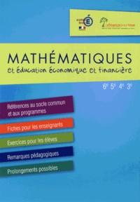Pascale Micoleau-Marcel - Mathématiques et éducation économique et financière 6e 5e 4e 3e.
