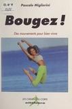 Pascale Miglierini - Bougez ! - Des mouvements pour bien vivre.