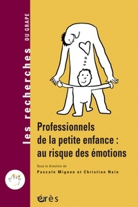 Pascale Mignon et Christian Nain - Les professionnels de la petite enfance : au risque des émotions.