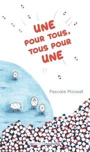 Pascale Moisset - Une pour tous, tous pour une.