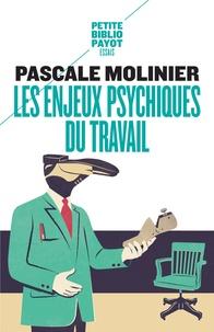 Pascale Molinier - Les enjeux psychiques du travail - Introduction à la psychodynamique du travail.