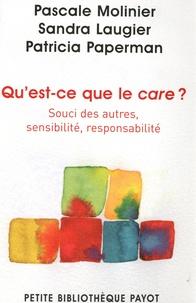 Pascale Molinier et Sandra Laugier - Qu'est-ce que le care ? - Souci des autres, sensibilité, responsabilité.