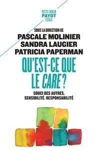 Pascale Molinier et Patricia Paperman - Qu'est-ce que le care ? - Souci des autres, sensibilité, responsabilité.
