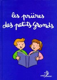 Pascale Monrozier et Anne Libert - Les prières des petits-grands.