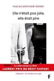 Pascale Montagné-Bonnet - Elle n'était pas jolie, elle était pire - Le mini-roman Le Rein.