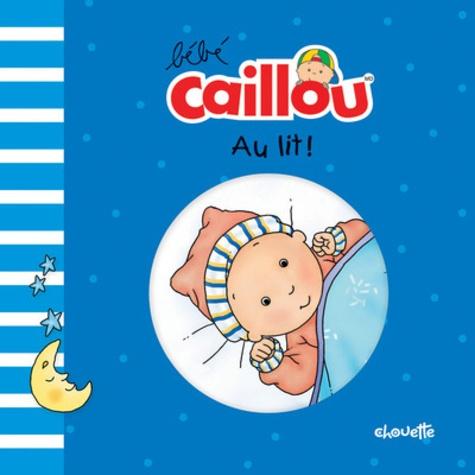 Bébé Caillou  Au lit !