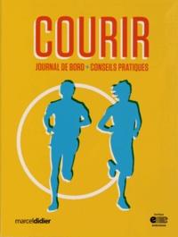 Pascale Morin et Luis Tomas Lopez Villagran - Courir - Journal de bord + conseils pratiques.
