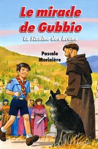 Pascale Morinière - La sizaine des bruns Tome 4 : Le miracle de Gubbio.