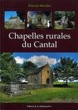 Pascale Moulier - Chapelles rurales du Cantal.