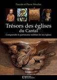 Pascale Moulier et Pierre Moulier - Trésors des églises du Cantal - Comprendre le patrimoine mobilier de nos églises.