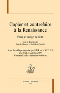 Pascale Mounier et Colette Nativel - Copier et contrefaire à la Renaissance : faux et usage de faux - Actes du colloque organisé les 29, 30 et 31 octobre 2009, Université Paris I-Panthéon-Sorbonne.