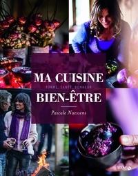 Pascale Naessens - Ma cuisine bien-être - Forme, santé, bonheur.