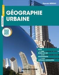 Pascale Nédélec - Géographie urbaine - Cours, études de cas, entraînements, méthodes commentées.