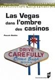 Pascale Nédélec - Las Vegas dans l'ombre des casinos.
