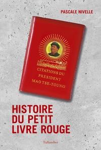 Pascale Nivelle - Histoire du petit livre rouge.